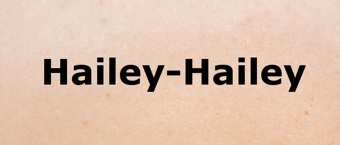 De ziekte van Hailey-Hailey